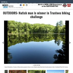 OUTDOORS: Natick man is winner in Trustees hiking challenge - Entertainment - Natick Bulletin and Tab - Natick, MA