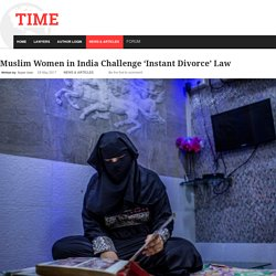 Muslim Women in India Challenge 'Instant Divorce' Law