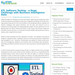 ETL Software Testing – a Huge Challenge with Business Intelligence Data - Software Testing Solution Blog