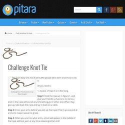 Challenge Knot Tie