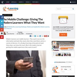 The Mobile Challenge: Giving The Modern Learners What They Want