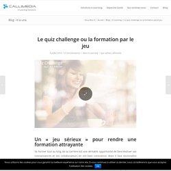 Quiz challenge - Outil de e learning Callimédia.