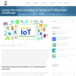 How to Solve IoT's Big Data Challenge with Machine Learning?