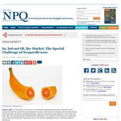 In, but not Of, the Market: The Special Challenge of Nonprofit-ness - NPQ - Nonprofit Quarterly
