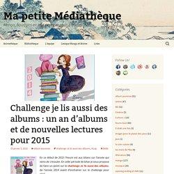 Challenge je lis aussi des albums : un an d'albums et de nouvelles lectures pour 2015