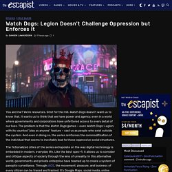 Watch Dogs: Legion Doesn't Challenge Oppression but Enforces It