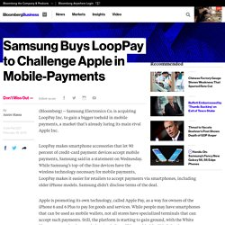 Samsung Buys LoopPay to Challenge Apple in Mobile-Payments - Bloomberg Business
