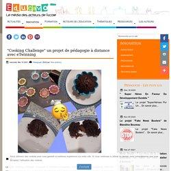"""""""Cooking Challenge"""" un projet de pédagogie à distance avec eTwinning"""