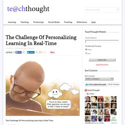The Challenge Of Personalizing Learning In Real-Time