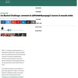 Ice Bucket Challenge: comment le défi s'est-il propagé à travers le monde entier