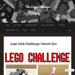 Lego Club Challenge–Secret Zoo – The Lego Librarian