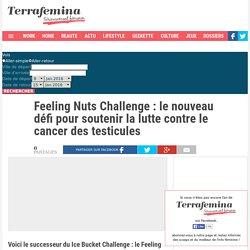 Feeling Nuts Challenge : le nouveau défi pour soutenir la lutte contre le cancer des testicules