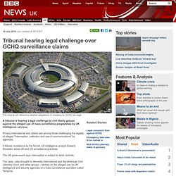 Tribunal hearing legal challenge over GCHQ surveillance claims