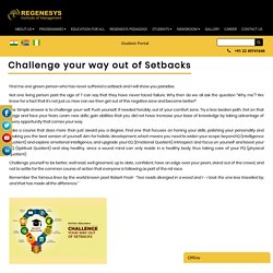 Challenge your way out of Setbacks