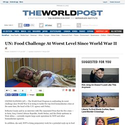 UN: Food Challenge At Worst Level Since World War II
