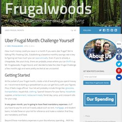 Uber Frugal Month: Challenge Yourself - Frugalwoods