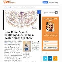How Kobe Bryant challenged me to be a better math teacher. - Sara VanDerWerf
