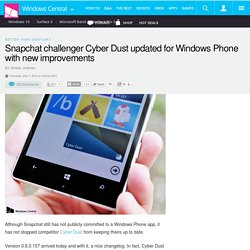 Snapchat challenger Cyber Dust updated for Windows Phone with new improvements