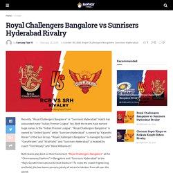 Royal Challengers Bangalore vs Sunrisers Hyderabad Rivalry