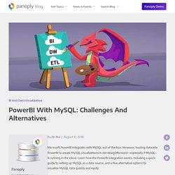 PowerBI with MySQL: Challenges and Alternatives