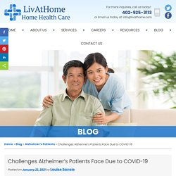 Challenges Alzheimer's Patients Face Due to COVID-19