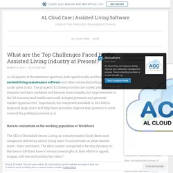 What are the Top Challenges Faced by the Assisted Living Industry at Present? – AL Cloud Care