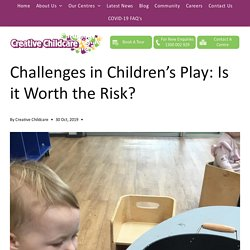 Challenges in Children's Play: Is it Worth the Risk?