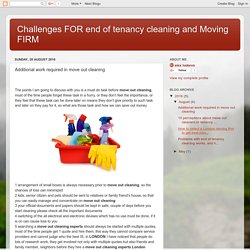 Challenges FOR end of tenancy cleaning and Moving FIRM: Additional work required in move out cleaning