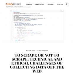 To scrape or not to scrape: technical and ethical challenges of collecting data off the web