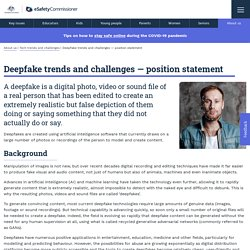 Deepfake trends and challenges — position statement