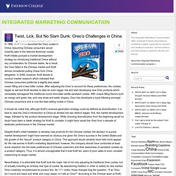 Twist, Lick, But No Slam Dunk: Oreo's Challenges in China » Integrated Marketing Communication