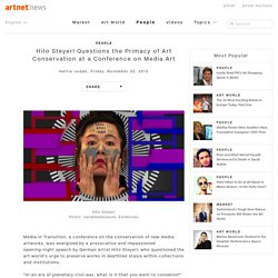 Hito Steyerl Challenges Art Conservation