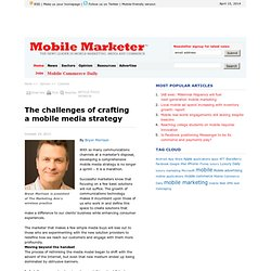 The challenges of crafting a mobile media strategy - Mobile Marketer - Columns