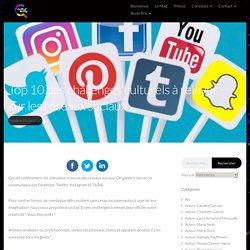 Top 10 des challenges culturels à relever sur les réseaux sociaux...