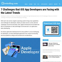 7 Challenges that iOS App Developers are Facing with the Latest Trends