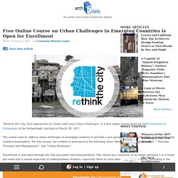 Free Online Course on Urban Challenges in Emerging Countries is Open for Enrollment