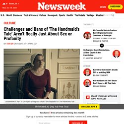 Challenges and Bans of 'The Handmaid's Tale' Aren't Really Just About Sex or Profanity