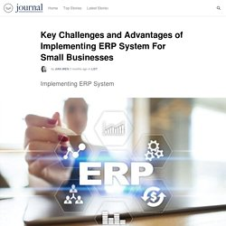 Key Challenges and Advantages of Implementing ERP System For Small Businesses