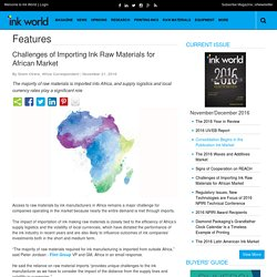 Challenges Of Importing Ink Raw Materials For African Market - Covering the Printing Inks, Coatings and Allied Industries - Ink World