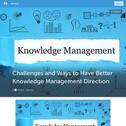 Challenges and Ways to Have Better Knowledge Management Direction (with image) · rahnadean