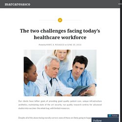 The two challenges facing today's healthcare workforce – marcaresasco