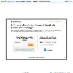B2B Inbound Marketing Snapshot: Top Goals, Tactics, and Challenges