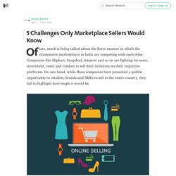 5 Challenges Only Marketplace Sellers Would Know
