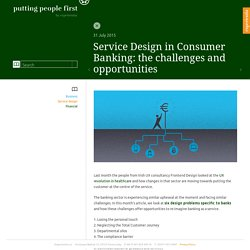 Service Design in Consumer Banking: the challenges and opportunities
