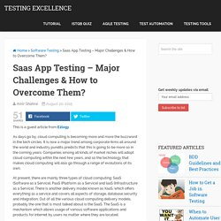Saas App Testing – Major Challenges & How to Overcome Them? — Testing Excellence