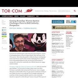 Gaming Roundup: Warren Spector Challenges Peers to Shift Industry Perspective
