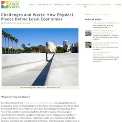 Challenges and Warts: How Physical Places Define Local Economies