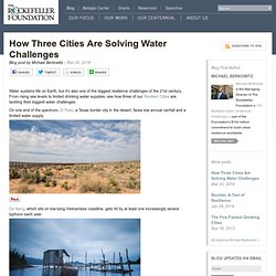 How Three Cities Are Solving Water Challenges