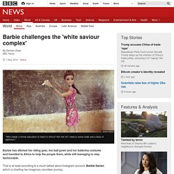 Barbie challenges the 'white saviour complex'