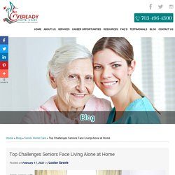 Top Challenges Seniors Face Living Alone at Home